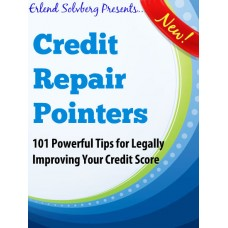 Credit Repair Pointers - 101 Powerful Tips for Legally Improving Your Credit Score.